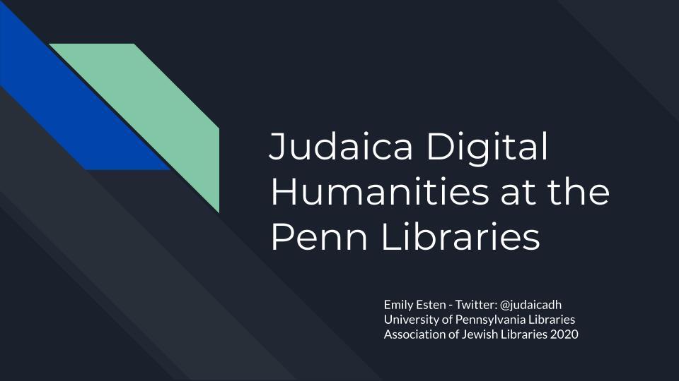 Judaica Digital Humanities at the Penn Libraries - Title Slide